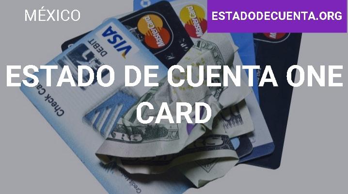 Estado de Cuenta One Card: cómo Consultarlo, Qué es y Más