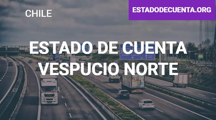 Estado de Cuenta Vespucio Norte: cómo Consultarlo, Registro y MÁS
