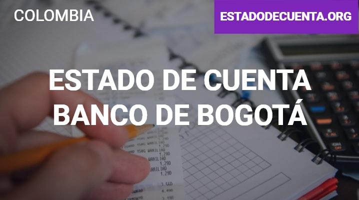 Estado de Cuenta Banco Bogotá: Consignación, cómo Consultarlo y Más