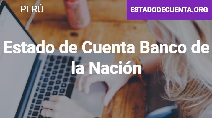 Estado de Cuenta Banco de la Nación: cómo Obtenerlo, Consultarlo y Más
